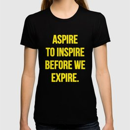 Aspire to inspire | Inspirational quote T-shirt