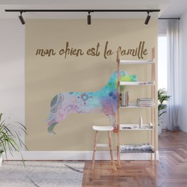 "mon chien est la famille (French for ""My dog is my family"") Wall Mural"
