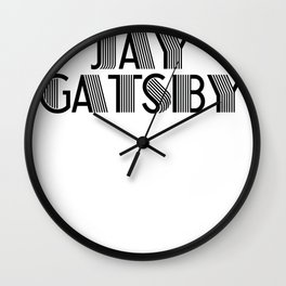 I party with Jay Gatsby Wall Clock