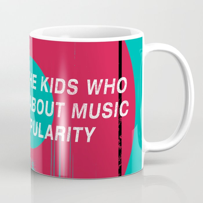 Here's To The Kids Who Care More About Music Than Popularity Coffee Mug