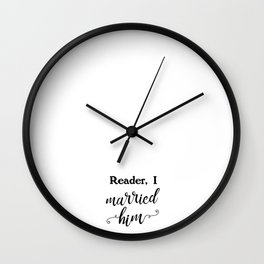 Reader, I married him Wall Clock