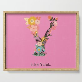 Y is for Yarak Serving Tray