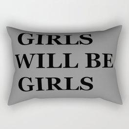 """ GIRLS WILL BE GIRLS"" UNIVERSAL TRUTH FOLK SAYINGS Rectangular Pillow"