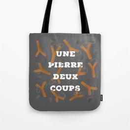 UNE PIERRE DEUX COUPS Tote Bag