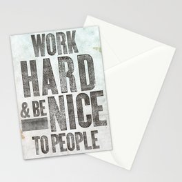 Work Hard and Be Nice to People Stationery Cards