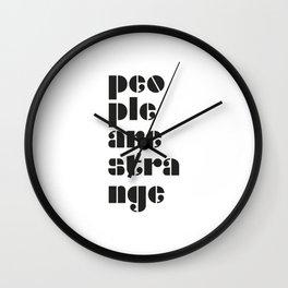 People are strange, historic rock anthem. Wall Clock