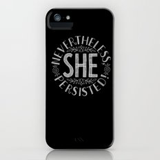 Nevertheless, She persisted. Slim Case iPhone (5, 5s)