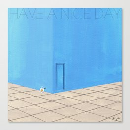 HAVE A NICE DAY_ver2 Canvas Print