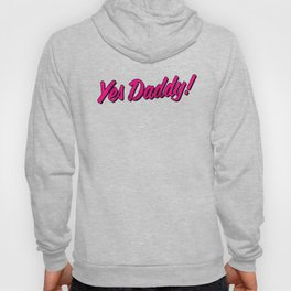 Yes Daddy graphic - AP DDLB DDLG BDSM Submissive prints Hoody
