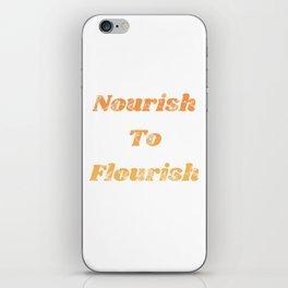 Nourish To Flourish iPhone Skin