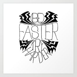 Be Faster Try Harder Art Print