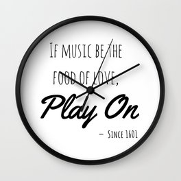 If music be the food of love, play on | Shakespeare Quote Wall Clock