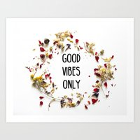 good vibes only Art Prints featuring Good Vibes Only by Indiepeek