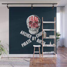 TRAD TRIBE - ARCHER BY BIRTH PIRATE BY CHOICE Wall Mural
