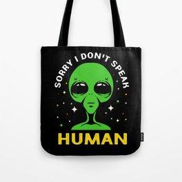 Alien Funny Dont Speak Human UFO Spaceship Galaxy Tote Bag