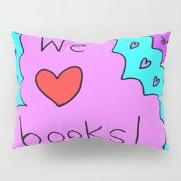We love books! Pillow Sham