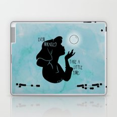 Even Miracles Take a Little Time Laptop & iPad Skin