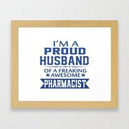 I'M A PROUD PHARMACIST'S HUSBAND Framed Art Print