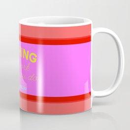 Maya Always Said Coffee Mug