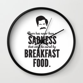Ron Swanson There Has Never Been a Sadness that Can't Be Cured By Breakfast Food Wall Clock