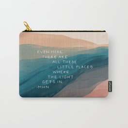 """""""Even Here, There Are All These Little Places Where The Light Gets In."""" Carry-All Pouch"""