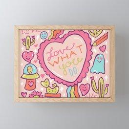 Love What You Do Framed Mini Art Print