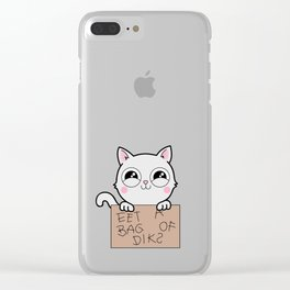 Here's Your Sign - Kitty Cat Says Eat a Bag of Dicks Clear iPhone Case