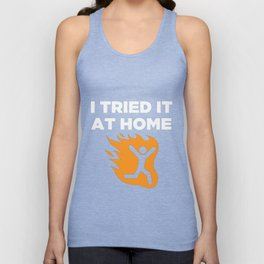 I tried it at home Unisex Tank Top