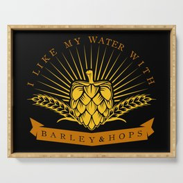 I Like My Water With Barley And Hops Serving Tray