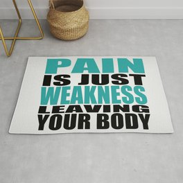 Pain is just weakness leaving the body Inspirational Fitness Quote Rug