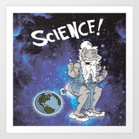 science Art Prints featuring SCIENCE! by FoodStamp Davis