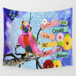 She Believed ..She Did Wall Tapestry
