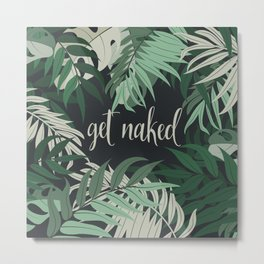 Get Naked, Jungle, Palm, Green Metal Print