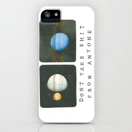 don't take shit from anyone iPhone Case