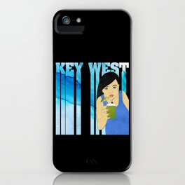 Drink Up in Key West iPhone Case