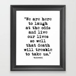 Charles Bukowski Typewriter Quote Laugh Framed Art Print