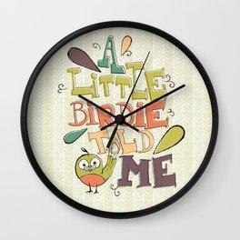 A Little Birdie Told Me Wall Clock