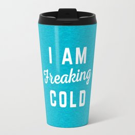 Freaking Cold Funny Quote Travel Mug