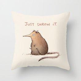 Just Shrew It Throw Pillow