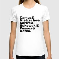 camus T-shirts featuring Camus& Nietzsche& Sartre& Bukowski& Pessoa& Kafka. by Andrew Gony