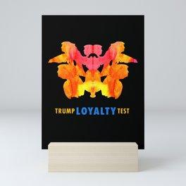 Trump LOYALTY Test Mini Art Print