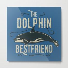 Dolphin - Best-friend Metal Print