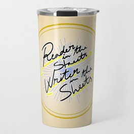 Reader in the Streets / Writer in the Sheets Travel Mug