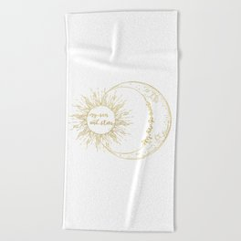Moon of My Life. My Sun and Stars Gold Beach Towel