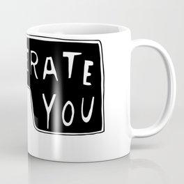 I Tolerate You Coffee Mug