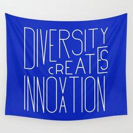 Diversity creates innovation Wall Tapestry