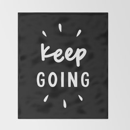 Keep Going black and white typography inspirational motivational home wall bedroom decor Throw Blanket