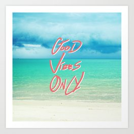 """""""Good Vibes Only""""  Quote - Turquoise Tropical Sandy Beach Art Print"""