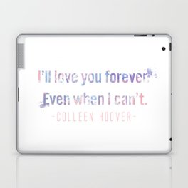 I'll love you forever Laptop & iPad Skin