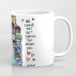 This one's for the health care workers. Coffee Mug